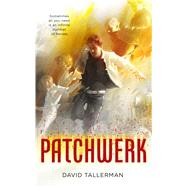 Patchwerk by Tallerman, David, 9780765387776