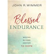 Blessed Endurance by Wimmer, John, 9780835817776
