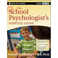 The School Psychologist's Survival Guide by Branstetter, Rebecca, 9781118027776