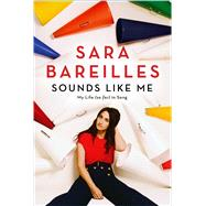 Sounds Like Me My Life (So Far) in Song by Bareilles, Sara, 9781476727776