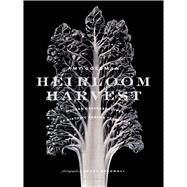 Heirloom Harvest Modern Daguerreotypes of Historic Garden Treasures by Goldman, Amy; Spagnoli, Jerry; Mark, M, 9781620407776