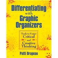 Differentiating With Graphic Organizers by Drapeau, Patti, 9781634507776