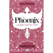 Phoenix / Stealing Phoenix: Lo M s Peligroso Es Que Te Roben El Coraz¢n / Catch a Thief and Lose Your Heart by Stirling, Joss (NA), 9789876127776