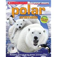 Scholastic Discover More: Polar Animals by Hayes, Susan, 9780545667777