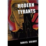 Modern Tyrants - The Power and Prevalence of Evil in Our Age - Chirot, Daniel