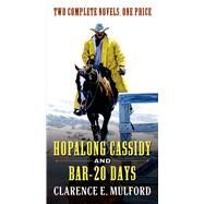 Hopalong Cassidy and Bar-20 Days by Mulford, Clarence E., 9780765377777