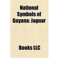 National Symbols of Guyan : Jaguar by , 9781156187777
