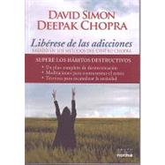 Liberese de las Adicciones/ Freedom from Addiction by Chopra, Deepak, 9789584517777