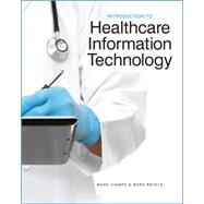 Introduction to Healthcare Information Technology by Ciampa, Mark; Revels, Mark, 9781133787778
