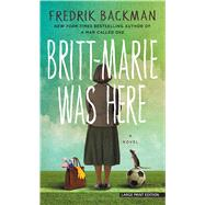 Britt-Marie Was Here by Backman, Fredrick; Koch, Henning, 9781432837778