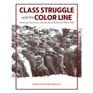 Class Struggle and the Color Line by Heideman, Paul M., 9781608467778