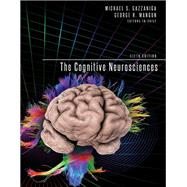The Cognitive Neurosciences by Gazzaniga, Michael S.; Mangun, George R., 9780262027779