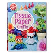 Tissue Paper Crafts Colorful decorations that are totally do-able and totally adorable by Chorba, April, 9780545647779
