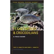Texas Turtles & Crocodilians by Hibbitts, Troy D.; Hibbits, Terry L., 9781477307779