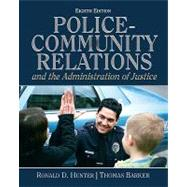 Police Community Relations and The Administration of Justice by Hunter, Ronald D.; Barker, Thomas D., 9780132457781