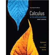 BRIEF CALCULUS & ITS APPLICATIONS by Goldstein, Larry J.; Lay, David C.; Schneider, David I.; Asmar, Nakhle H., 9780134437781