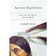 Apostate Englishman by Braz, Albert, 9780887557781