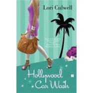Hollywood Car Wash A Novel by Culwell, Lori, 9781416587781