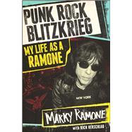 Punk Rock Blitzkrieg by Ramone, Marky; Herschlag, Rich (CON), 9781451687781