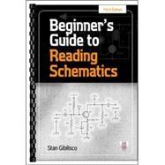Beginner's Guide to Reading Schematics, Third Edition by Gibilisco, Stan, 9780071827782