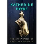The Appearance of Annie van Sinderen by Howe, Katherine, 9780399167782