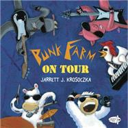 Punk Farm on Tour by Krosoczka, Jarrett J., 9780553507782
