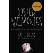 Buried Memories: A Vulnerable Girl and Her Story of Survival by Beers, Katie; Gusoff, Carolyn, 9780825307782