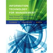 Information Technology for Management: Digital Strategies for Insight, Action, and Sustainable Performance by Turban, Efraim; Volonino, Linda; Wood, Gregory R.; Sipior, Janice C. (CON); Gessner, Guy H. (CON), 9781118897782