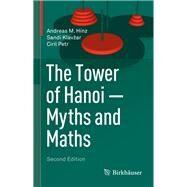 The Tower of Hanoi by Hinz, Andreas M.; Klavžar, Sandi; Petr, Ciril, 9783319737782