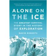 Alone on the Ice by Roberts, David, 9780393347784