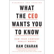 What the CEO Wants You To Know, Expanded and Updated by Charan, Ram, 9780553417784