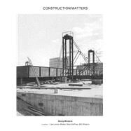 Construction Matters by Windeck, Georg; Larson-walker, Lisa; Gaffney, Sean; Shapiro, Will, 9781576877784