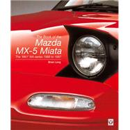 The Book of the Mazda Mx-5 Miata: The 'mk1' Na-series - 1988 to 1997 by Long, Brian; Kijima, takao, 9781845847784