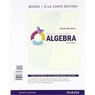 Elementary & Intermediate Algebra, Books a la Carte Edition by Woodbury, George, 9780321987785