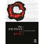 The Fiction of Evil by Barry; Peter Brian, 9781138807785