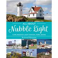 All About Nubble Light by D'Entremont, Jeremy, 9781604337785