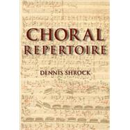 Choral Repertoire by Shrock, Dennis, 9780195327786