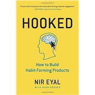 Hooked How to Build Habit-Forming Products by Eyal, Nir; Hoover, Ryan, 9781591847786