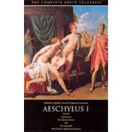 Complete Greek Tragedies : Aeschylus I by Grene, David, 9780226307787