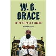 W. G. Grace by Meredith, Anthony, 9781445617787