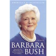 Barbara Bush: A Memoir by Bush, Barbara, 9781501117787