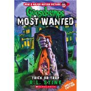 Trick or Trap (Goosebumps Most Wanted Special Edition #3) by Stine, R.L., 9780545627788