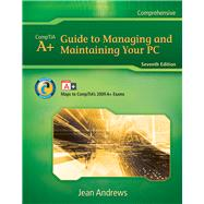 A+ Guide to Managing & Maintaining Your PC by Andrews, Jean, 9781435497788