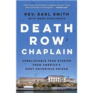 Death Row Chaplain by Smith, Earl; Schlabach, Mark (CON), 9781476777788