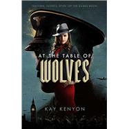 At the Table of Wolves by Kenyon, Kay, 9781481487788