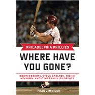 Philadelphia Phillies: Where Have You Gone? by Zimniuch, Fran, 9781613217788