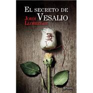 El secreto de Vesalio / Vesalio's Secret by Llobregat, Jordi, 9786070727788