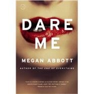 Dare Me by Abbott, Megan, 9780316097789