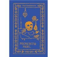 Memento Mori: The Dead Among Us by Koudounaris, Paul, 9780500517789