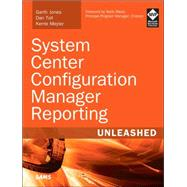 System Center Configuration Manager Reporting Unleashed by Jones, Garth; Toll, Dan; Meyler, Kerrie, 9780672337789